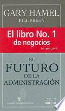 Futuro De La Administracion The Future Of Administration Gary Hamel Google Livres